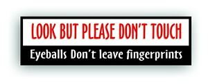 Decal Look But Don t Touch Sign For Fingerprints Show Car Hot Rod Cruise Meet