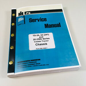 International Td 24 241 25 250 Series Crawler Tractor Service Repair Manual