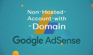 Google adsense non hosted account for website with approved domain