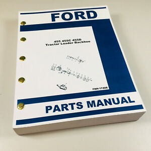 Ford 455 455c 455d Tractor Loader Backhoe Parts Manual Catalog Assembly Numbers