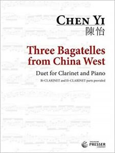 Three Bagatelles from China West  for B-Flat (or E-Flat) Clarinet and Piano