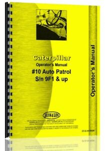 Cat Caterpillar 10 Auto Patrol Grader Operators Owners Manual S n 9f1 Up