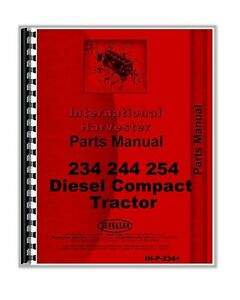 International Harvester 234 244 254 Diesel Compact Tractor Parts Manual Catalog