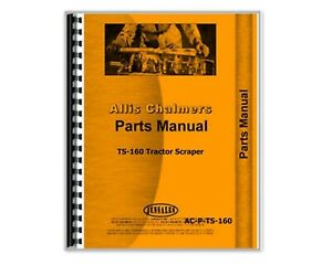 Parts Manual Allis Chalmers Ts 160 Tractor Scraper