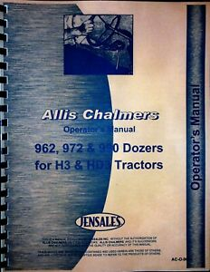Allis Chalmers 962 972 990 Dozer Attachment For H3 Hd3 Crawler Operators Manual