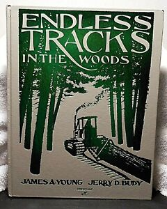 Endless Tracks In The Woods Young Tractor Logging Machine History Crestline Book