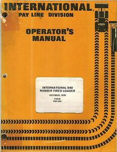 International 540 Rubber Tire Loader Operator s Manual