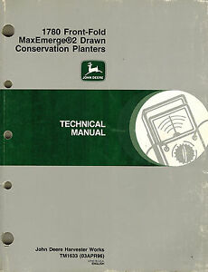John Deere 1780 Front fold Maxemerge Planter Technical Manual new Jd 1996