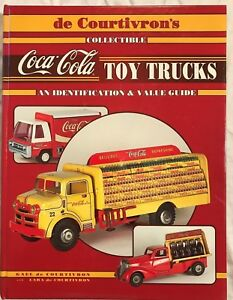 COCA-COLA TOY TRUCKS Indentification & Value Guide (1995  Hardcover) *