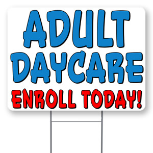 Adult Daycare 18x24 Inch Sign With Display Options