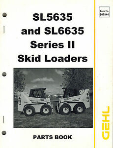 Gehl Sl5635 Sl6635 Series Ll Skid Steer Loader Parts Manual new 2000