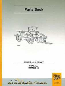 Jcb 532 Le 532le Sway Loadall Owner s Parts Manual new 9800 7866 Issue 9