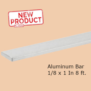 Aluminum Bar Flat Stock 1 8 Inch X 1 Inch X 8 Feet Alloy Sheet Mill Finish New