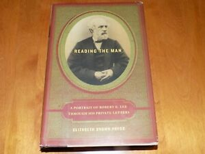 READING THE MAN A Portrait of Robert E. Lee Through His Private Letters Book $18.95
