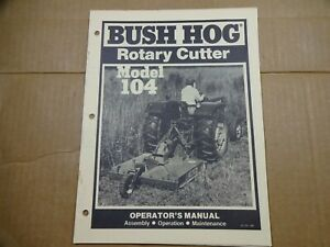 Bush Hog Model 104 Rotary Cutter Mower Operators Maintenance Assembly Manual