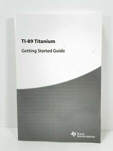Ti 89 Titanium Owner s Manual User s Guide 2010 graphing Calc Book Only
