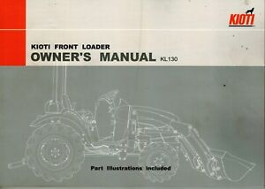 Kioti Kl130 Front Loader For Ck25 30 Tractor Owners And Parts Manual new