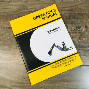 Operators Manual For John Deere 7 Backhoe For 650 750 770 Tractors Sn 595 229 up
