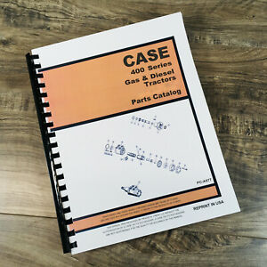 Case 400 401 402 403 405 410 411 Tractor Parts Manual Catalog Book Assembly