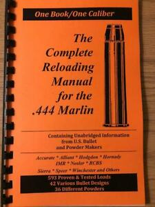 THE COMPLETE RELOADING MANUAL FOR THE .444 MARLIN $14.00
