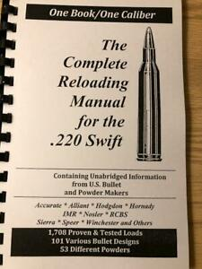2016 THE COMPLETE RELOADING MANUAL FOR THE .220 SWIFT $15.00