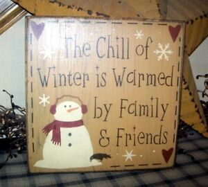 Primitive Sign Chill Of Winter Is Warmed By Family Friends Snowman Snowflakes