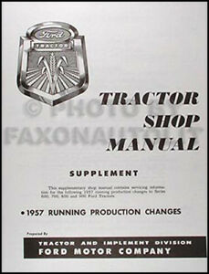 1957 Ford Tractor Shop Manual Supplement 57 620 630 640 650 660 740 820 850 860