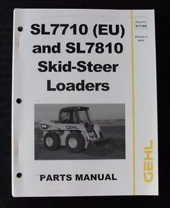 Genuine Gehl Sl7710 eu Sl7810 Skid Steer Loader Tractor Parts Catalog Manual