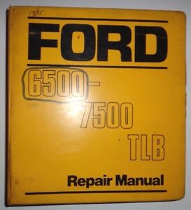 Ford 6500 7500 Tractor Loader Backhoe Service Shop Repair Manual Original