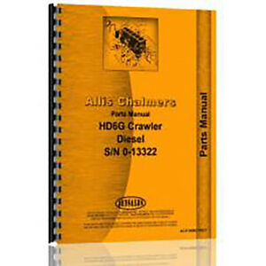 Parts Manual For Allis Chalmers Hd6b Diesel Crawler S n 0 13322