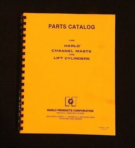Harlo Forklift Channel Masts 10 1 2 28 Lift Cylinders Parts Catalog Manual