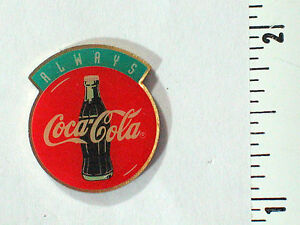 Coca Cola Pin Badge   Coca Cola Always Lapel Pin   RAre (*#14)(**)