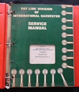 International Harvester Pay Line 2400 2500 A B Wheel Loader Tractor Manual