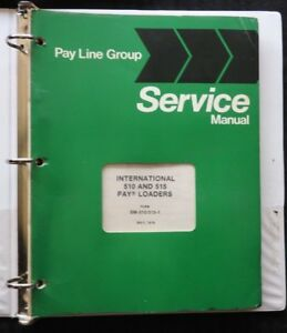 International Harvester Pay Line 510 515 Wheel pay Loader Tractor Manual Nm