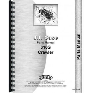 New Case 310g Crawler Parts Manual