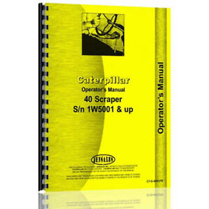 For Caterpillar 40 Scraper 1w5001 And Up Operator s Manual new