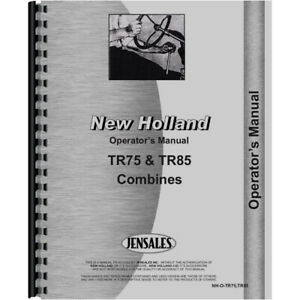 Operator s Manual For New Holland Tr75 Combine