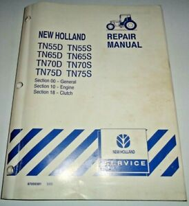 New Holland Tn55d tn75d Tn55s tn75s Tractor Engine Clutch Repair Manual Tn65 70d