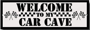 WELCOME TO MY CAR CAVE METAL SIGN. CAR ENTHUSIAST METAL SIGN CAR COLLECTOR