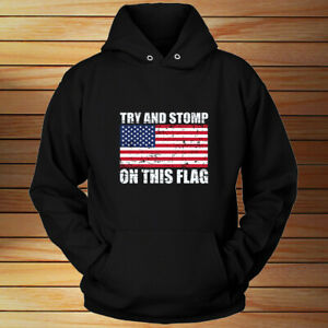 Try To Stomp On This Flag American Unisex Hoodie Black All Size