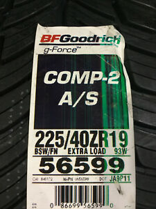 2 New 225 40 19 Bfgoodrich G force Comp 2 A s Tires