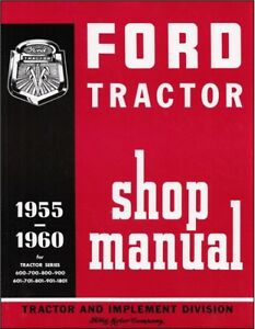 1955 1960 Ford Tractor Shop Manual 600 700 800 900 601 701 801 901 1801 Series