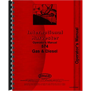 International Harvester 574 Tractor Operators Manual Gas And Diesel Only