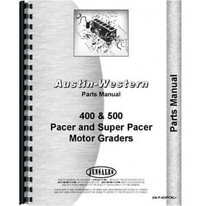 Parts Manual For Austin Western Pacer 400 Grader sn 400 6530 And Up