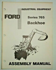 Ford Series 765 Backhoe Assembly Manual Nice Original