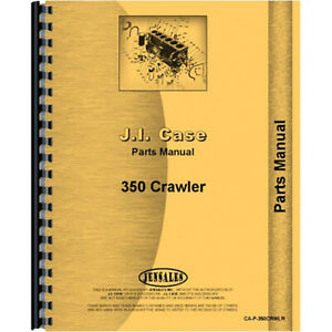 New Parts Manual For Fits Case 350 Crawler series