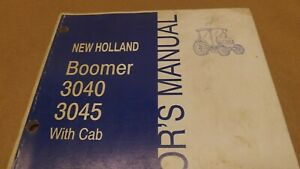 New Holland Boomer 3040 3045 Hydrostatic W cab Tractor Operators Manual