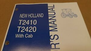 New Holland T2410 T2420 With Cab Tractor Operator s Manual