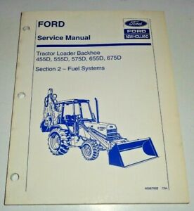 Ford 455d 555d 575d 655d 675d Tractor Loader Backhoe Fuel Systems Service Manual