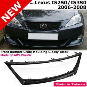 Front Grille Glossy Black Surround Moulding Trim For Lexus Is250 Is350 2006 2008